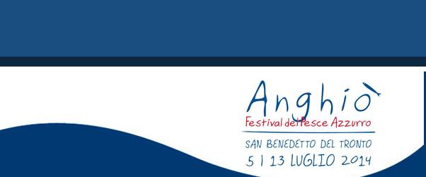 Anghiò 2014 Festival del pesce azzurro
